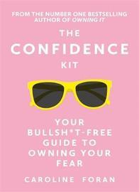 The Confidence Kit by Caroline Foran