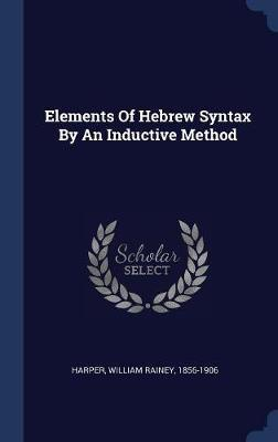 Elements of Hebrew Syntax by an Inductive Method