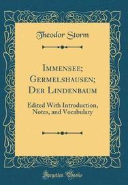 Immensee; Germelshausen; Der Lindenbaum by Theodor Storm image
