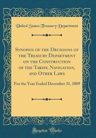 Synopsis of the Decisions of the Treasury Department on the Construction of the Tariff, Navigation, and Other Laws by United States Treasury Department image