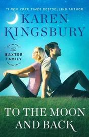 To the Moon and Back by Karen Kingsbury image