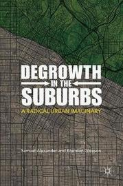 Degrowth in the Suburbs by Samuel Alexander image