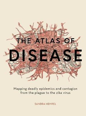 The Atlas of Disease by Sandra Hempel
