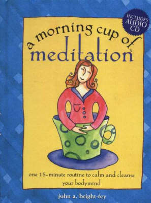 The Morning Cup of Meditation by John Bright-Fey image