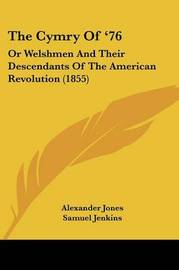 The Cymry of '76: Or Welshmen and Their Descendants of the American Revolution (1855) by Alexander Jones image