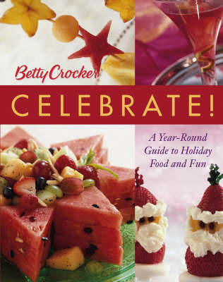 Betty Crocker Holiday Cookbook: A Year-round Guide to Holiday Food and Fun by Betty Crocker