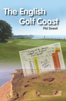 The English Golf Coast by Philip Dowell