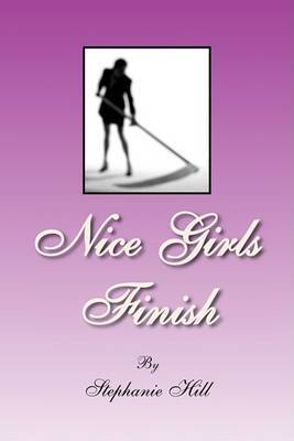 Nice Girls Finish by Stephanie Hill