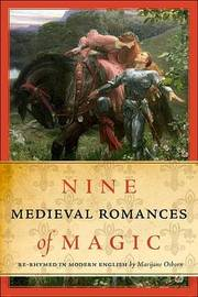 Nine Medieval Romances of Magic by Marijane Osborn image