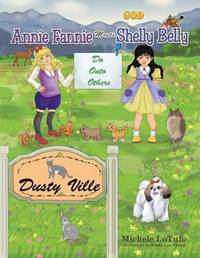 Annie Fannie Meets Shelly Belly by Michele Lotufo