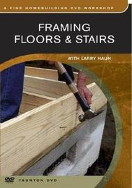 Framing Floors and Stairs by Larry Haun