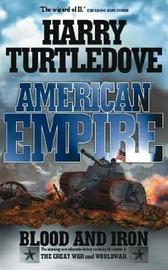 American Empire: Blood and Iron by Harry Turtledove image
