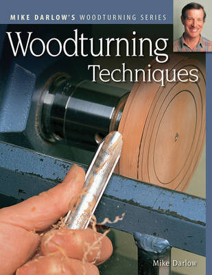 Woodturning Techniques by Mike Darlow
