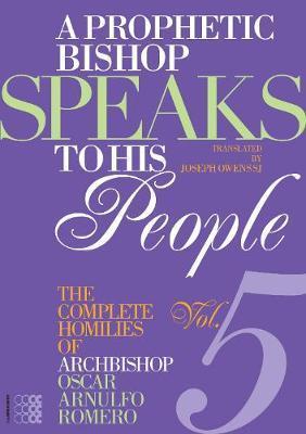 A Prophetic Bishop Speaks To His People, Volume V by Oscar Arnulfo Romero