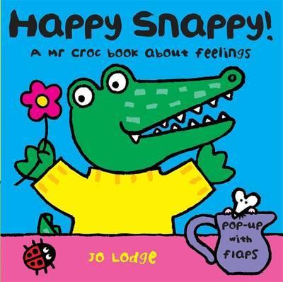 Mr Croc Board Book: Happy Snappy by Jo Lodge