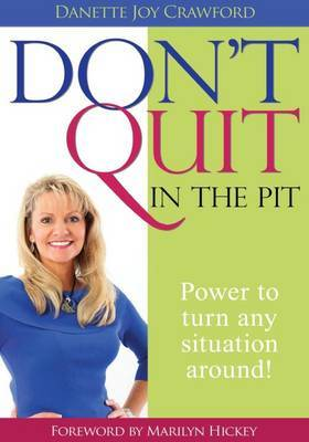 Don't Quit in the Pit by Danette Joy Crawford image