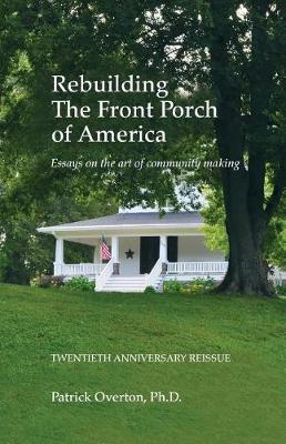 Rebuilding the Front Porch of America by Patrick Overton