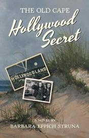 The Old Cape Hollywood Secret by Barbara Eppich Struna image