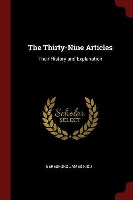 The Thirty-Nine Articles by Beresford James Kidd image