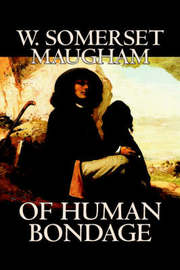 Of Human Bondage by W. Somerset Maugham, Fiction, Literary, Classics by W.Somerset Maugham