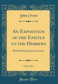 An Exposition of the Epistle to the Hebrews, Vol. 3 of 4 by John Owen