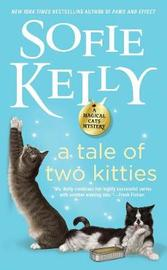 A Tale Of Two Kitties by Sofie Kelly