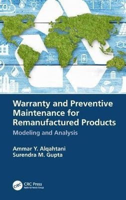 Warranty and Preventive Maintenance for Remanufactured Products by Surendra M Gupta image