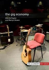 The Gig Economy by Alex De Ruyter