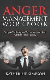 Anger Management Workbook by Katherine Simpson