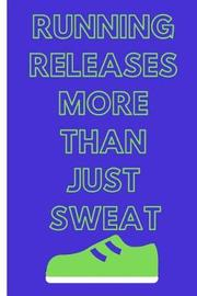 Running Releases More Than Just Sweat by Note Publishing