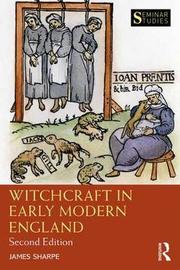 Witchcraft in Early Modern England by Jim Sharpe