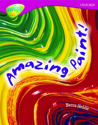 Oxford Reading Tree: Level 10: Treetops Non-Fiction: Amazing Paint by Becca Heddle image