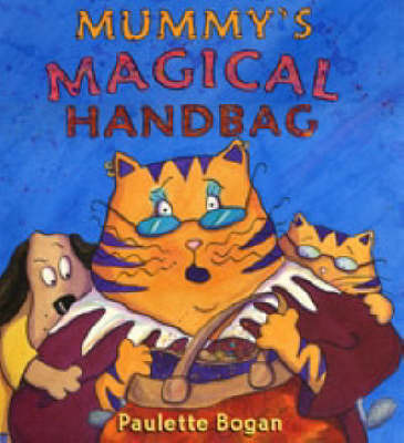 Mummy's Magical Handbag by Paulette Bogan image