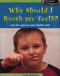 Why Should I Brush My Teeth?: And Other Questions about Healthy Teeth by Angela Royston image
