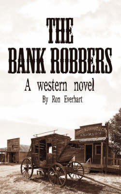 The Bank Robbers by Ron Everhart