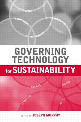 Governing Technology for Sustainability by Joseph Murphy