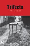 Trifecta by Ian Wedde