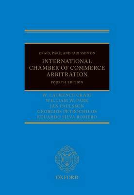 Craig, Park and Paulsson on International Chamber of Commerce Arbitration by W. Laurence Craig