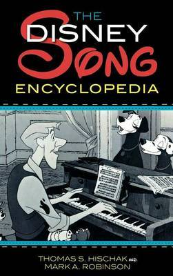 The Disney Song Encyclopedia by Thomas S Hischak