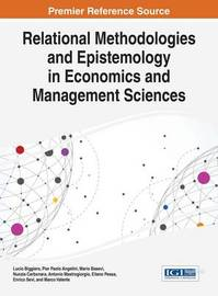 Relational Methodologies and Epistemology in Economics and Management Sciences by Lucio Biggiero