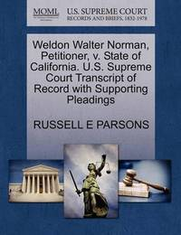 Weldon Walter Norman, Petitioner, V. State of California. U.S. Supreme Court Transcript of Record with Supporting Pleadings by Russell E Parsons