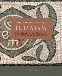 The Emergence of Judaism by Christine Hayes