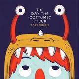 The Day the Costumes Stuck by Toby Morris