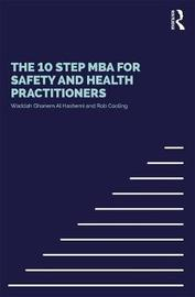 The 10 Step MBA for Safety and Health Practitioners by Waddah Shihab Ghanem Al Hashemi