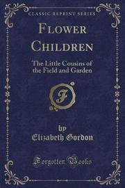 Flower Children by Elizabeth Gordon