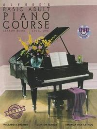 Alfred's Basic Adult Piano Course Lesson Book, Bk 1: Book & DVD by Willard A Palmer