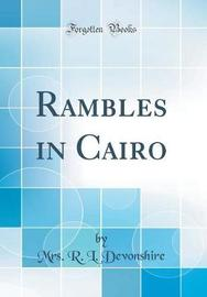 Rambles in Cairo (Classic Reprint) by Mrs R L Devonshire image