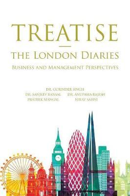 Treatise - The London Diaries by Anupama Rajesh Phd