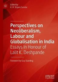 Perspectives on Neoliberalism, Labour and Globalisation in India