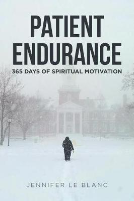 Patient Endurance by Jennifer Le Blanc